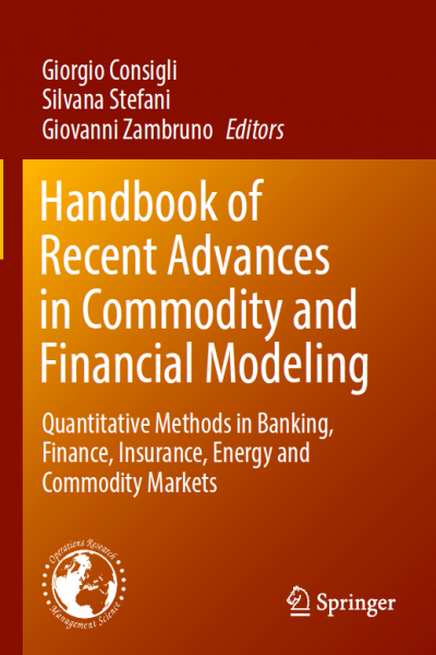 Handbook of Recent Advances in Commodity and Financial Modeling Quantitative Methods in Banking, Finance, Insurance, Energy and Commodity Markets