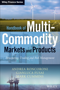 Handbook of Multi_Commodity Markets and Products Structuring, Trading and Risk Management
