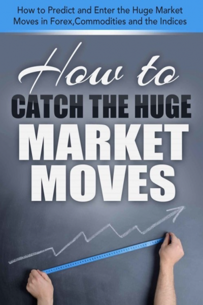 How to Catch the Huge Market Moves