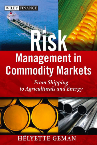 Risk Management in Commodity Markets from Shipping to Agriculturals and Energy