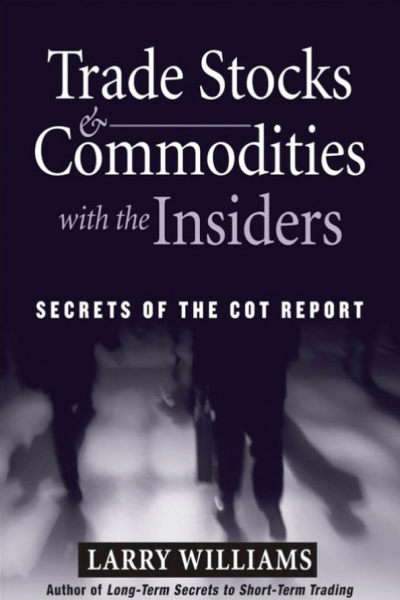 Trade Stocks and Commodities with the Insiders Secrets of the COT Report