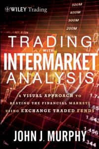 Trading with Intermarket Analysis John J. Murphy