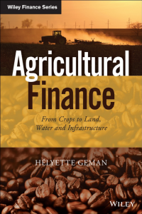 Agricultural Finance From Crops to Land Water and Infrastructure