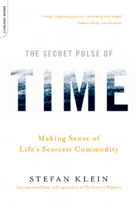 The Secret Pulse of Time Making Sense of Life Scarcest Commodity