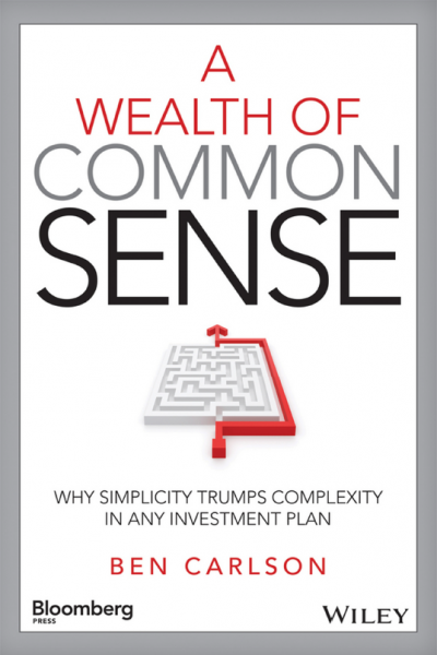 A Wealth of Common Sense Why Simlicity Trumps Complexitiy any Investment Plan