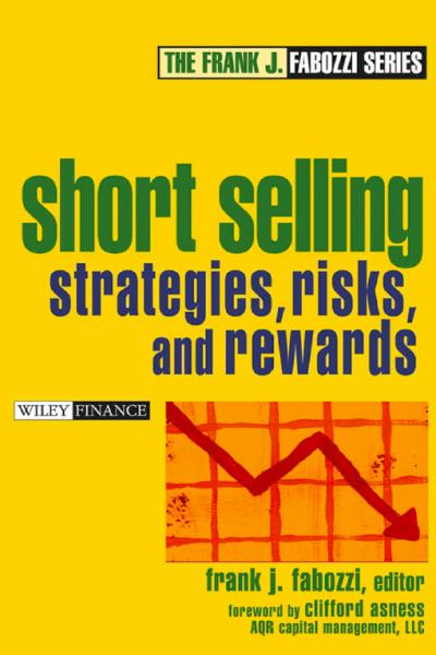 Short Selling. Strategies, Risks, And Rewards