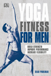 Yoga Fitness for Men Build Strength, Improve Performance, Increase Flexibility