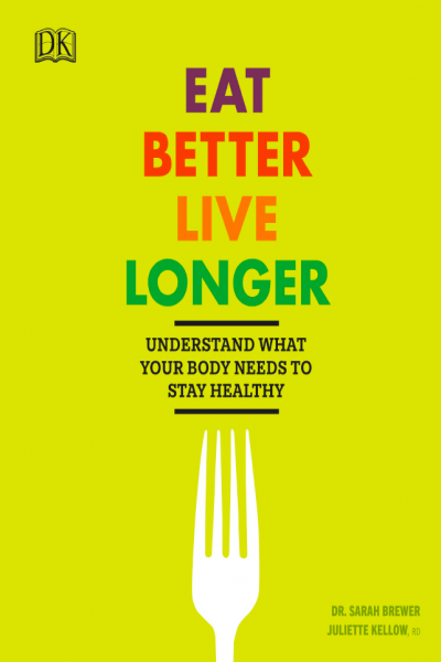 Eat Better, Live Longer Understand What Your Body Needs to Stay Healthy