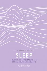 Sleep Harness the Power of Sleep for Optimal Health and Wellbeing