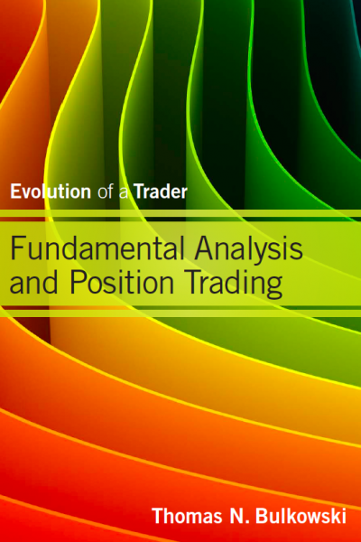 Fundamental analysis and position trading evolution of a trader by Thomas N Bulkowski