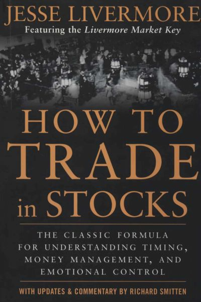 How to trade in stocks Jessy Livermore