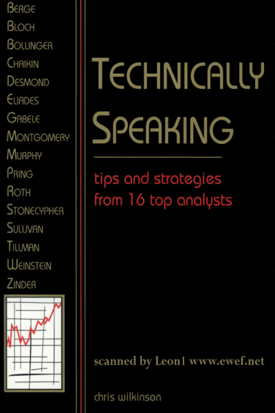 Technically Speaking Tips and Strategies from 16 Top Traders