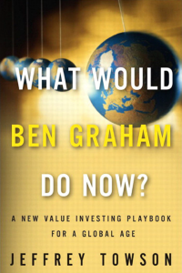 What Would Ben Graham Do Now