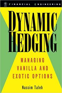 Dynamic Hedging Managing Vanilla and Exotic Options