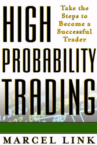 High Probability Trading Take the Steps to Become a Successful Trader
