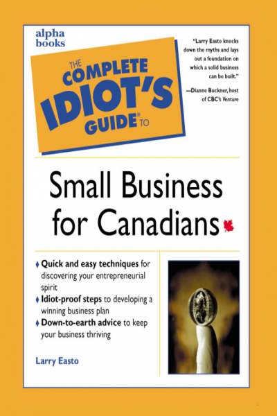 The Complete Idiot Guide to Small Businesss
