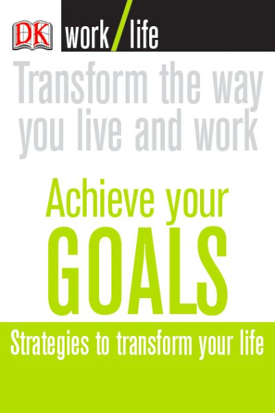 Achieve Your Goals Strategies to Transform Your Life
