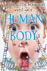 Human Body - The Little Brainwaves Investigate