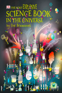 The Most Explosive Science Book in The Universe by the Brainwaves