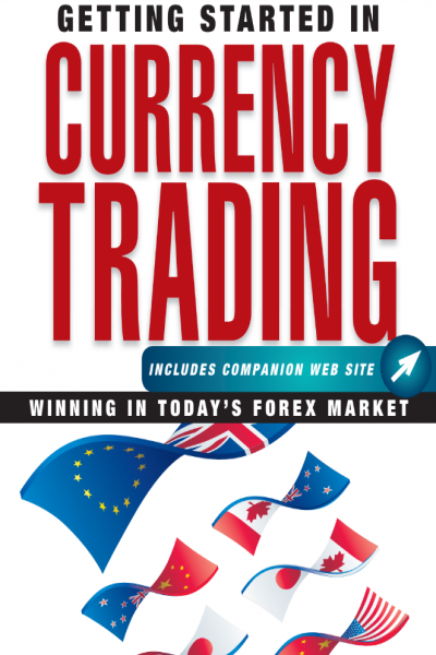 Getting Started in Currency Trading Winning Today's Forex Market