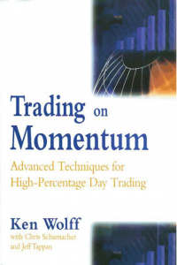 Trading on Momentum Advanced Techniques for High Percentage Day Trading
