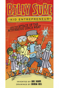 Billy Sure Kid Entrepreneur and the Attack of the Mysterious Lunch Meat 12