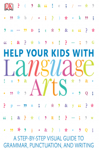 Help Your Kids with Language Arts A Step by Step Víual Guide to Grammar Punctuation and Writing