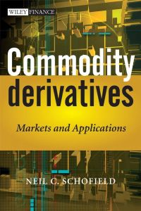 Commodity Derivatives Markets and Applications