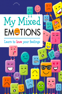 My Mixed Emotions Learn to Love Your feelings