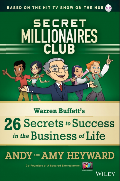 26 Secrets to Success in the Business of Life Warren Buffett's Secret Millionaires Club