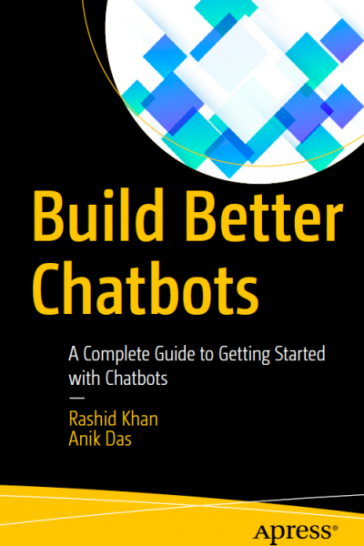 Build Better Chatbots A Complete Guide to Getting Started with Chatbots