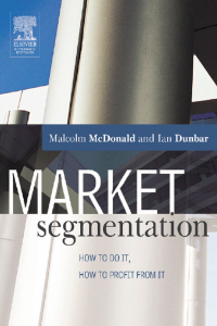 Market Segmentation How to do it How to Profit from it