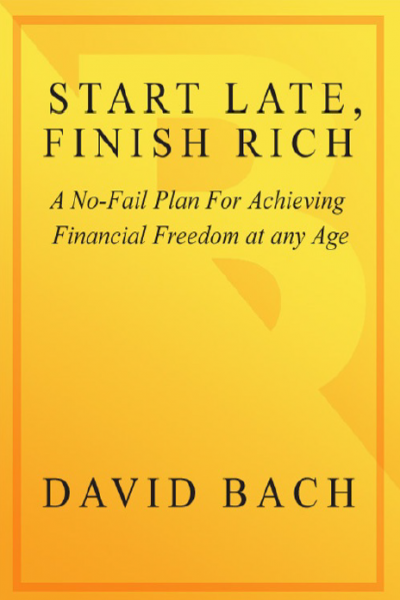 Start Late Finish Rich A No-Fail Plan for Achieving