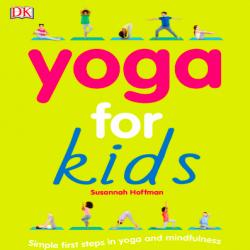 Yoga for KidsvàCalm mindfulness for Kids Giúp Trẻ Em Tập Yoga Để Có Sức Khoẻ Thể Chất và Tinh Thần